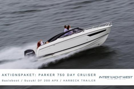 <b>Parker 750 Day Cruiser DC by Inter Yacht West</b><br/>AKTIONSPAKET Parker 750 Day Cruiser DC by Inter Yacht West
